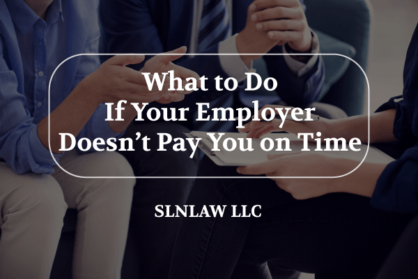 What to do if your employer doesn't pay you on time