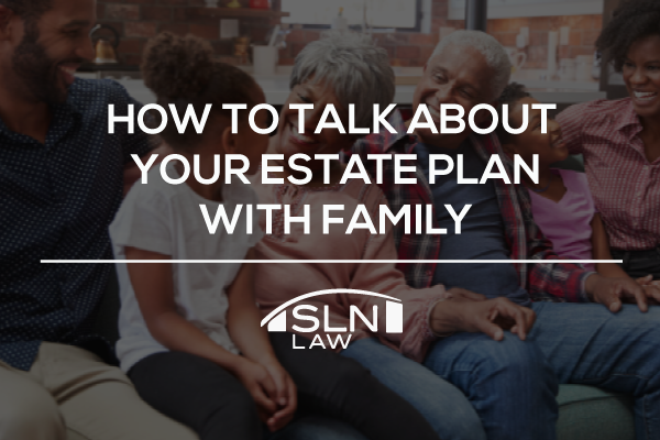 How to talk about your estate plan with your family