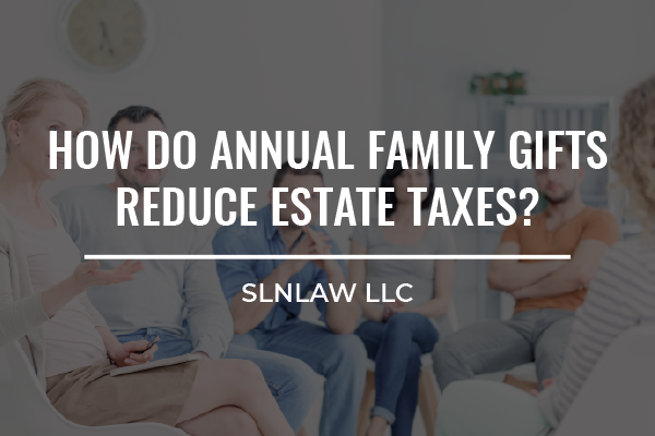 Family gifts to reduce estate taxes